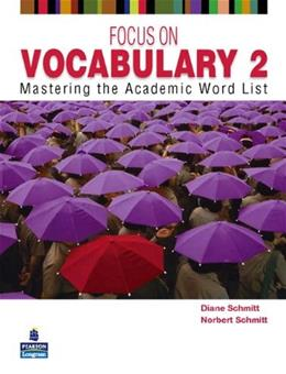 Focus on Vocabulary 2: Mastering the Academic Word List, by Schmitt, 2nd Edition 9780131376175