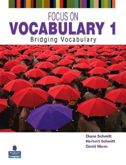 Focus on Vocabulary 1: Bridging Vocabulary, by Schmitt, 2nd Ediiton 9780131376199