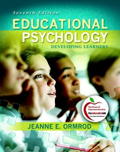 Educational Psychology: Developing Learners, by Ormrod, 7th Edition 7 PKG 9780131381100
