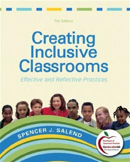 Creating Inclusive Classrooms: Effective and Reflective Practices, by Salend, 7th Edition 7 PKG 9780131381230