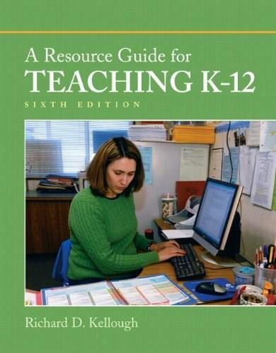 Resource Guide for Teaching K-12, by Kellough, 6th Edition 6 PKG 9780131381346