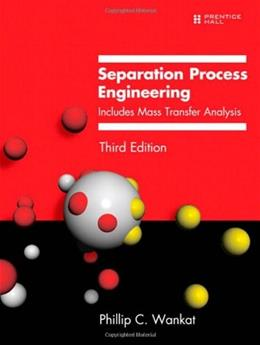 Separation Process Engineering: Includes Mass Transfer Analysis (3rd Edition) 9780131382275