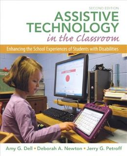 Assistive Technology in the Classroom: Enhancing the School Experiences of Students with Disabilities (2nd Edition) 9780131390409