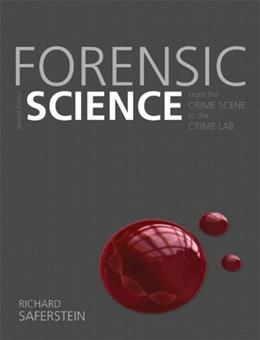 Forensic Science: From the Crime Scene to the Crime Lab 2 9780131391871