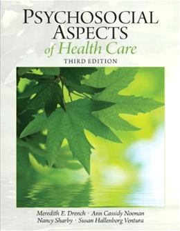Psychosocial Aspects of Healthcare (3rd Edition) (Drench, Psychosocial Aspects of Healthcare) 9780131392182