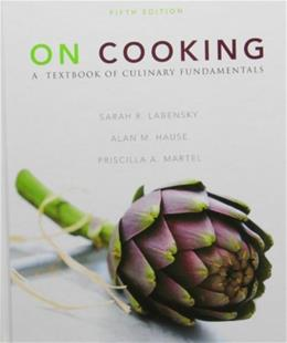 On Cooking: A Textbook of Culinary Fundamentals, by Labensky, 5th Edition 5 PKG 9780131392434