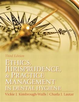 Ethics, Jurisprudence and Practice Management in Dental Hygiene (3rd Edition) (Kimbrough, Ethics, Juriprudence and Practice Management in Dental Hygiene) 9780131394926