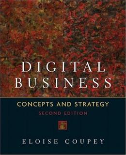 Digital Business: Concepts and Strategies, 2nd Edition 9780131400979