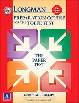 Longman Preparation Course for the TOEFL Test: The Paper Test, by Phillips BK w/CD 9780131408838
