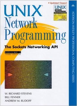 Unix Network Programming, by Stevens, 3rd Edition, Volume 1: The Sockets Networking API 9780131411555