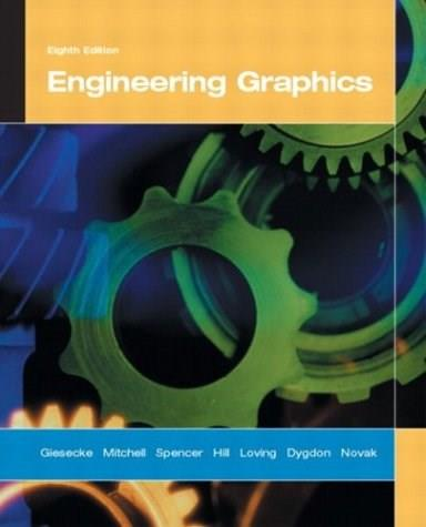 Engineering Graphics, by Giesecke, 8th Edition 9780131415218