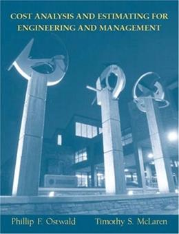 Cost Analysis and Estimating for Engineering and Management, by Ostwald 9780131421271