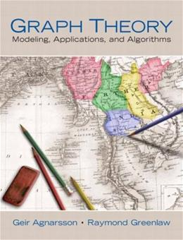 Graph Theory: Modeling, Applications, and Algorithms, by Agnarsson 9780131423848