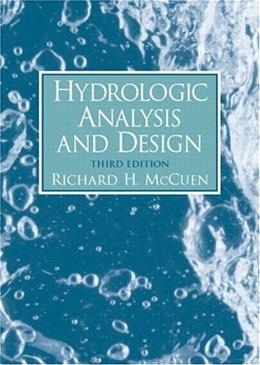 Hydrologic Analysis and Design, by McCuen, 3rd Edition 9780131424241
