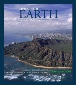 Living with Earth: An Introduction to Environmental Geology PKG 9780131424470