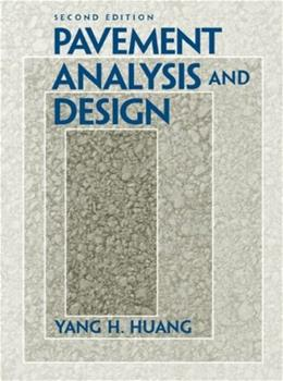 Pavement Analysis and Design, by Huang, 2nd Edition 2 w/CD 9780131424739