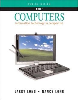 Computers: Information Technology in Perspective, by Long, 12th Brief Edition 9780131432246