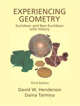 Experiencing Geometry, by Henderson, 3rd Edition 9780131437487