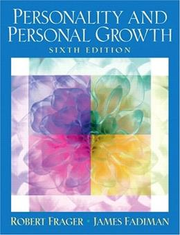 Personality and Personal Growth, by Frager, 6th Edition 9780131444515