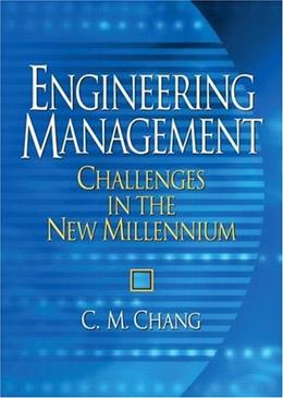 Engineering Management: Challenges in the New Millennium, by Chang 9780131446786