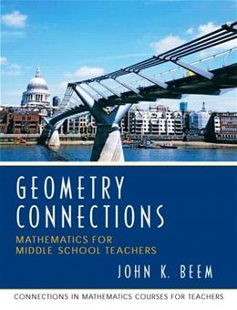 Geometry Connections: Mathematics for Middle School Teachers, by Beem 9780131449268