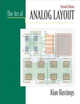 Art of Analog Layout, by Hastings, 2nd Edition 9780131464100