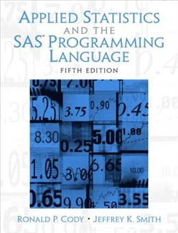 Applied Statistics and the  SAS Programming Language (5th Edition) 9780131465329