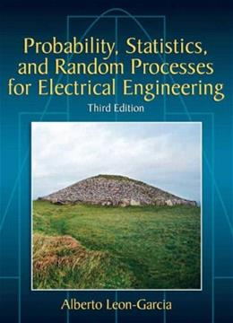 Probability, Statistics, and Random Processes For Electrical Engineering (3rd Edition) 9780131471221