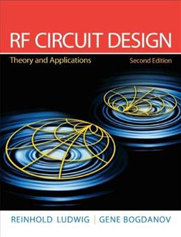RF Circuit Design: Theory and Applications, by Ludwig, 2nd Edition 9780131471375