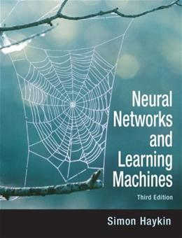 Neural Networks and Learning Machines, by Haykin, 3rd Edition 9780131471399