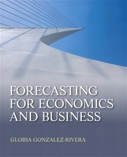 Forecasting for Economics and Business, by Gonzalez-Rivera 9780131474932