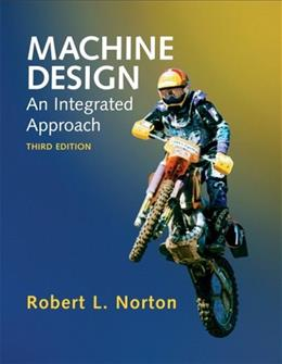 Machine Design: An Integrated Approach, by Norton, 3rd Edition 3 w/CD 9780131481909
