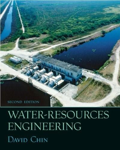 Water Resources Engineering, by Chin, 2nd Edition 9780131481923