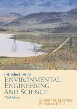 Introduction to Environmental Engineering and Science (3rd Edition) 9780131481930