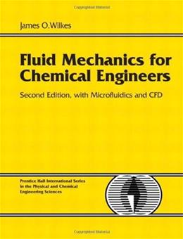 Fluid Mechanics for Chemical Engineers with Microfluidics and CFD (2nd Edition) 9780131482128