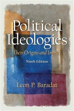 Political Ideologies: Their Origins and Impact, by Baradat, 9th Edition 9780131522930