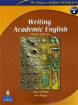 Writing Academic English 4, by Hogue, 4th Edition, Worktext 9780131523593