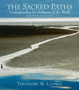 Sacred Paths: Understanding the Religions of the World, by Ludwig, 4th Edition 4 w/CD 9780131539037