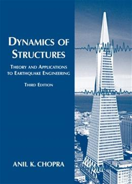 Dynamics of Structures, by Chopra, 3rd Edition 9780131561748