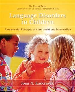 Language Disorders in Children: Fundamental Concepts of Assessment and Intervention, by Kaderavek 9780131574922