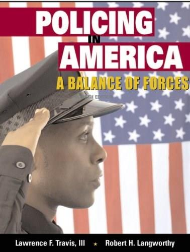 Policing in America: A Balance of Forces, by Travis, 4th Edition 9780131580220