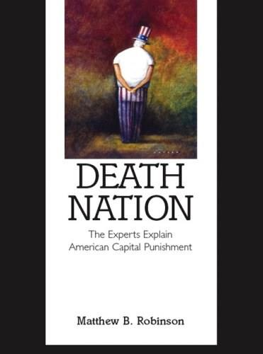 Death Nation: The Experts Explain American Capital Punishment, by Robinson 9780131586932