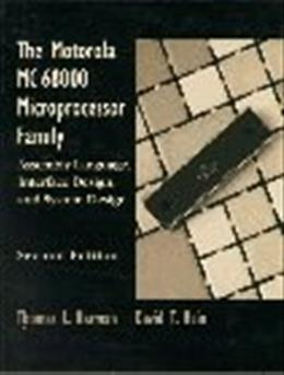 Motorola Mc68000 Microprocessor Family: Assembly Language, Interface Design, and System Design, by Harman, 2nd Edition 9780131587427