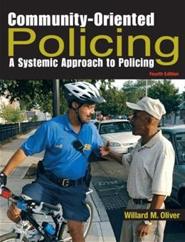 Community Oriented Policing: A Systemic Approach to Policing, by Oliver, 4th Edition 9780131589872