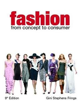 Fashion: From Concept to Consumer, by Frings, 9th Edition 9780131590335
