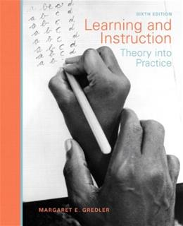 Learning and Instruction: Theory Into Practice, by Gredler, 6th Edition 9780131591233