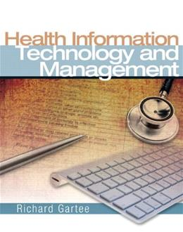 Health Information Technology and Management, by Gartee PKG 9780131592674
