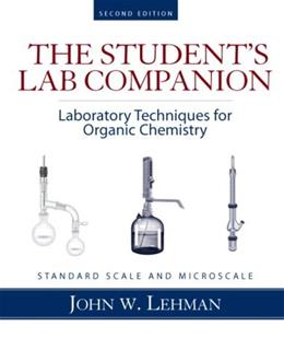 Laboratory Techniques for Organic Chemistry, by Lehman, 2nd Edition, Student Lab Companion 9780131593817