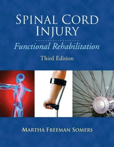 Spinal Cord Injury: Functional Rehabilitation (3rd Edition) 9780131598669