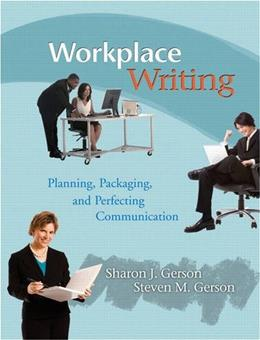Workplace Writing: Planning, Packaging, and Perfecting Communication 1 9780131599697